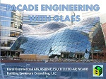 Façade Engineering With Glass How to use the glass to achieve the desired architectural goals, and what advances in technology help to shape the modern architecture